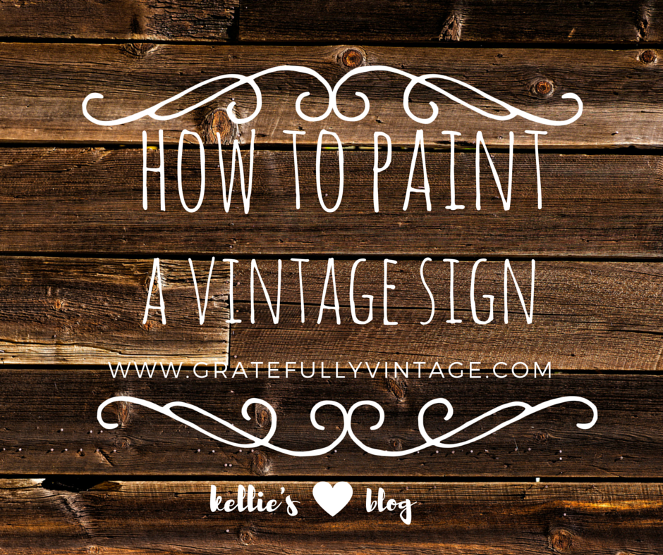 Painting Your Own Vintage Sign
