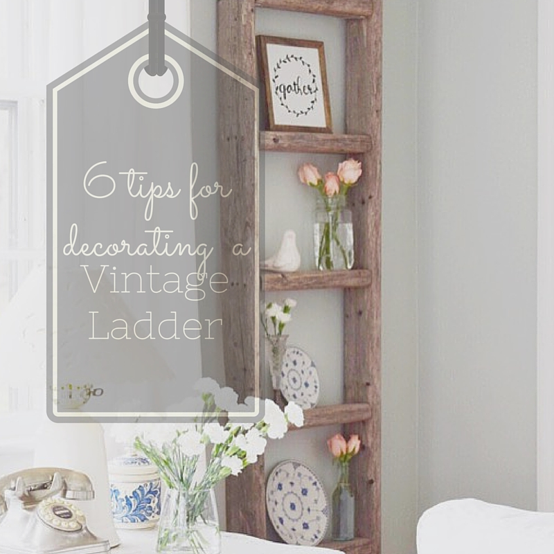 Decorating with a Vintage Ladder