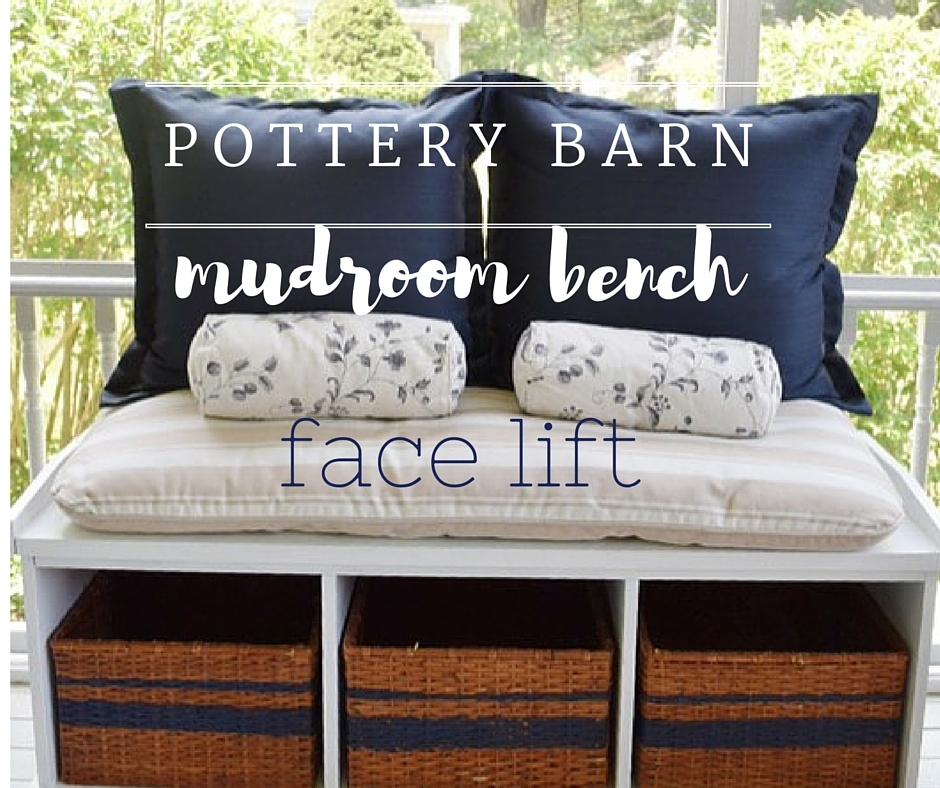 Pottery Barn Mudroom Bench Re Purpose Project